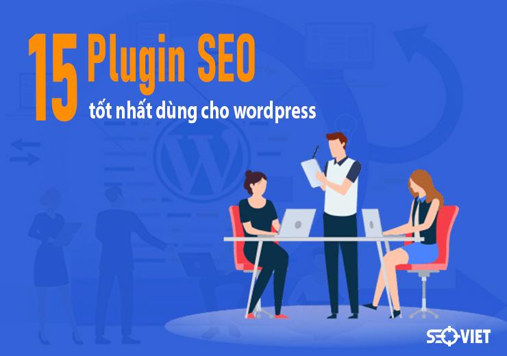 15 Plugin SEO tốt nhất dùng cho WordPress (Đã sử dụng và kiểm chứng)