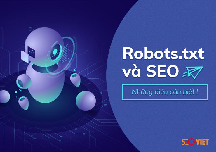 Robots.txt và SEO: Mọi thứ mà bạn cần phải biết