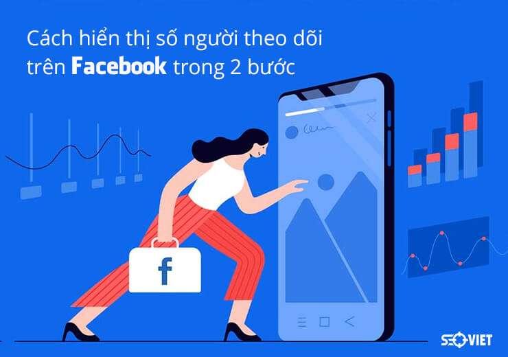 Cách hiển thị số người theo dõi trên Facebook trong 2 bước