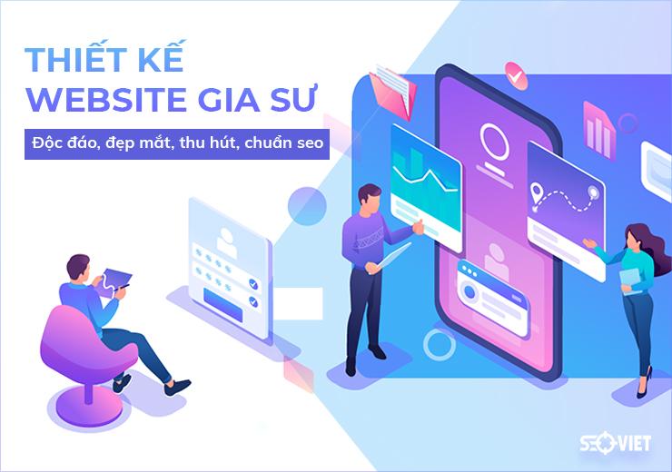 Thiết kế website gia sư độc đáo, đẹp mắt, thu hút, chuẩn seo