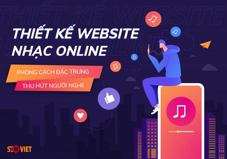 Thiết kế website nhạc online phong cách đặc trưng, thu hút