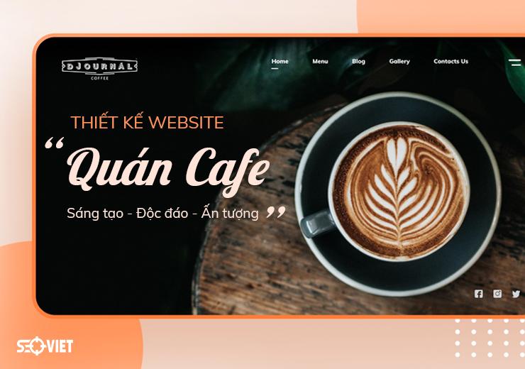 Thiết kế website quán cà phê sáng tạo, độc đáo, ấn tượng