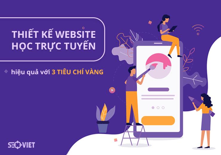 Thiết kế website học trực tuyến hiệu quả với 3 tiêu chí vàng