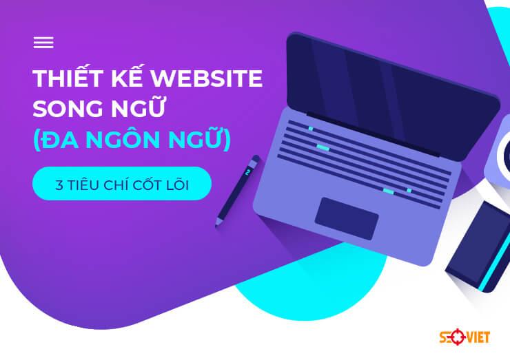 Thiết kế website song ngữ (ĐA NGÔN NGỮ) – 3 Tiêu chí cốt lõi