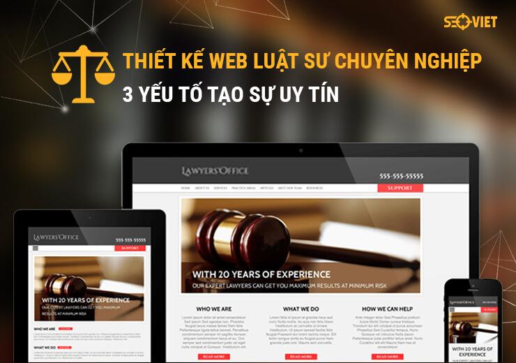 Thiết kế web luật sư chuyên nghiệp – 3 Yếu tố tạo sự uy tín