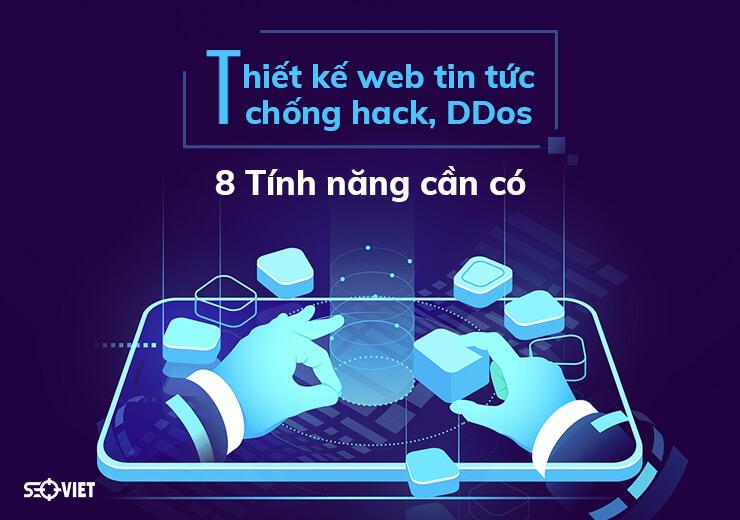 Thiết kế web tin tức chống hack, DDos – 8 Tính năng cần có