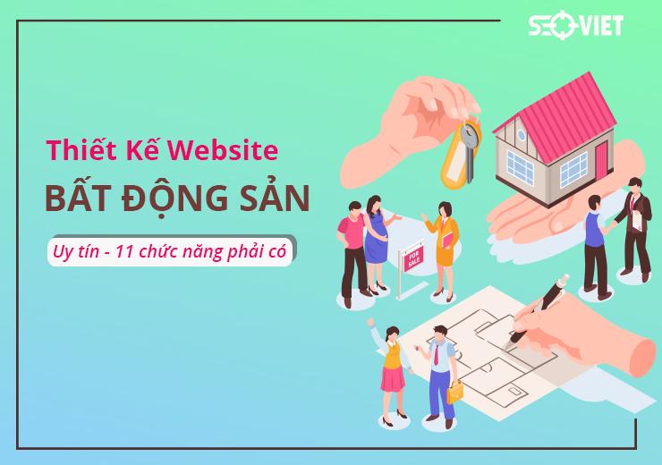 Thiết kế website bất động sản uy tín – 11 Tính năng cần phải có