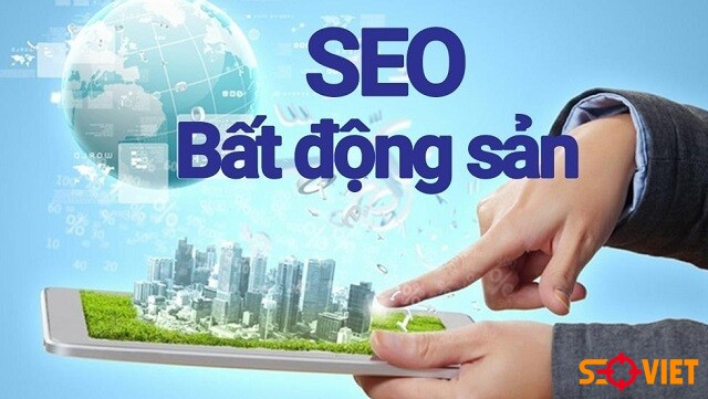 Dịch vụ SEO bất động sản lên TOP đầu Google – Seo Việt