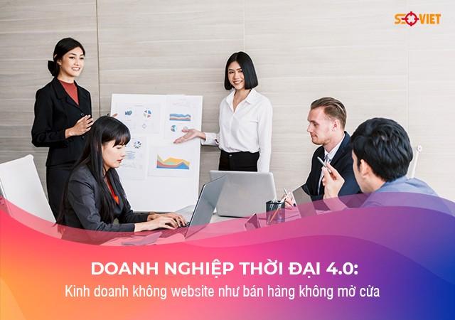 Doanh nghiệp thời đại 4.0: Kinh doanh không website như bán hàng không mở cửa | Tin Mới